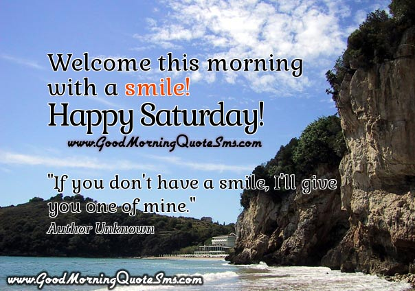 Happy Saturday Inspirational Quotes, Wishes, Messages Pictures - Good Morning Images, Wallpapers, Photos, Pictures Download