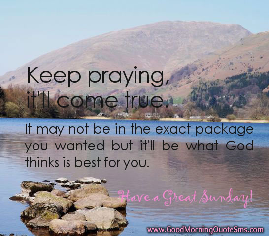 Sunday praying quotes happy morning images good morning quotes sunday quotes happy sunday morning quotes sayings greetings with pictures m4hsunfo