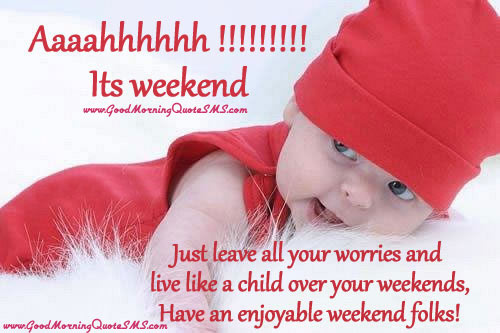 Happy Weekend Inspirational Quotes Images, Wallpapers, Photos, Pictures Download