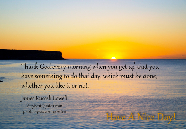 Beautiful good morning quotes, thank God every morning quotes, have a nice day