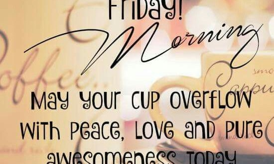 Happy Friday Quotes - Happy Morning Images, Good Morning ...
