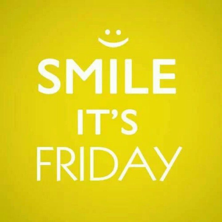 Smile Its Friday Morning