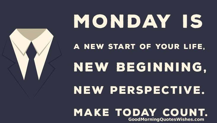 Monday is a new beginning - Monday Morning Quotes and Sayings